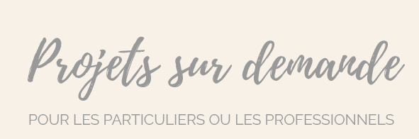 Projets_sur_demande_JPG.jpg