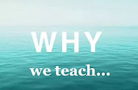 why we teach.JPG