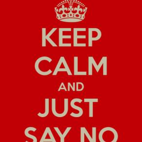 """Just Say """"NO"""""""