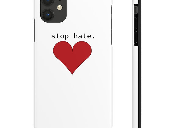 Stop Hate Phone Case