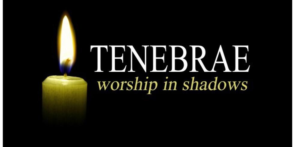 "Tenebrae Service ""Worship in Shadows"""
