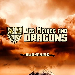 Des Moines and Dragons Awakenng