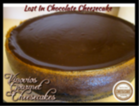 Lost in Chocolate Cheesecake Signature chocolate crust, chocolate chips, deep dark chocolate cheesecake, topped with a rich full bodied chocolate ganache.