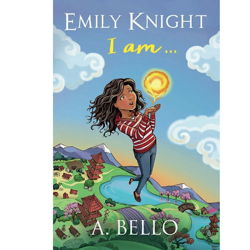 Emily Knight I am...by A. Bello ebook