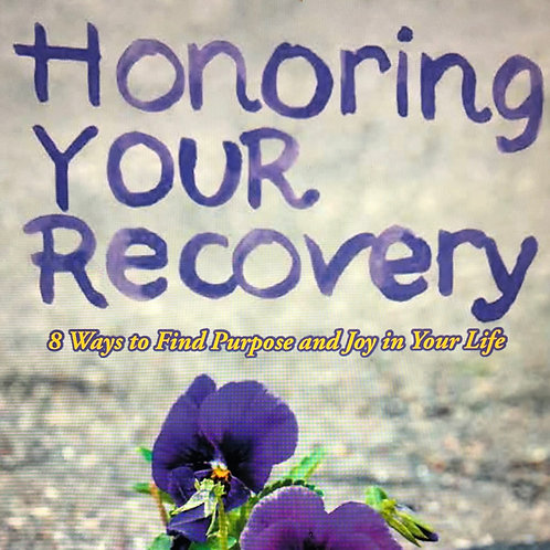 """""""HONORING YOUR RECOVERY"""" (Paperback)"""