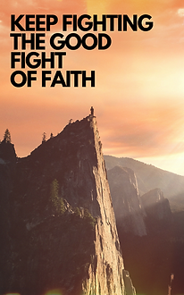 Copy of Keep Fighting the Good Fight of