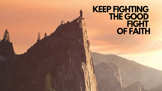 Proclaim Keep Fighting the Good Fight of