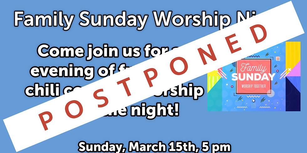 POSTPONED - Family Sunday Worship Night