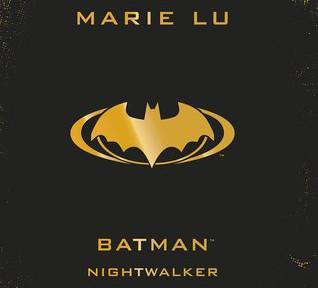 REVIEW: Batman Nightwalker by Marie Lu