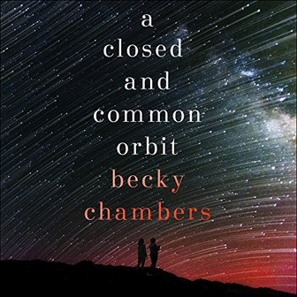 REVIEW: A Closed and Common Orbit by Becky Chambers