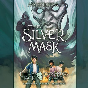 REVIEW: The Silver Mask by Cassandra Clare and Holly Black