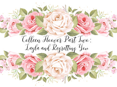 REVIEW: Colleen Hoover Part Two: Layla and Regretting You