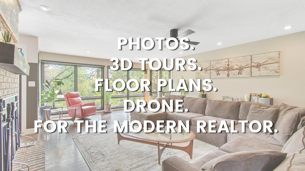 PHOTOS. VIDEO. 3D. FOR THE MODERN REALTO