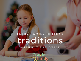 Family Traditions Without the Guilt
