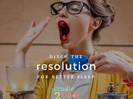 Ditch the Resolution for Better Sleep