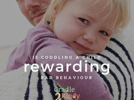 Is Coddling a Child Rewarding Bad Behaviour?