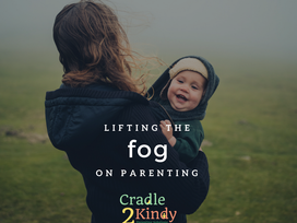 Lifting the Fog on Parenting