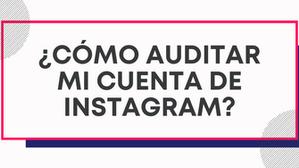 ¿Cómo auditar mi cuenta de Instagram?