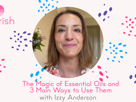 The Magic of Essential Oils and the 3 Main Ways to Use Them