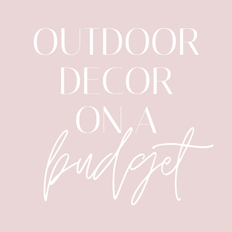 Outdoor Decor on a Budget!