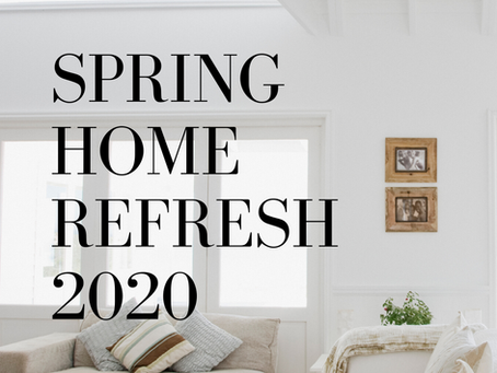 Spring Home Refresh 2020