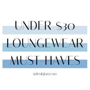 Under $30: Loungewear Must-Haves