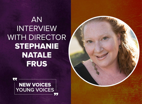 An Interview with New Voices: Young Voices Director Stephanie Natale Frus