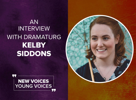 An Interview with New Voices: Young Voices Dramaturg Kelby Siddons