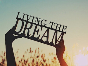 Week 17 – Living the Dream (For Real!)