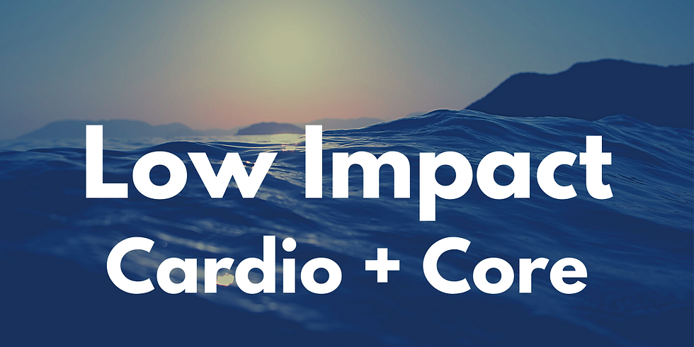 45 minute Low Impact Cardio + Core