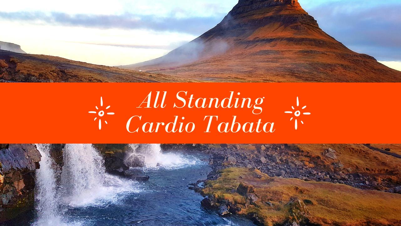 All Standing Cardio Tabata
