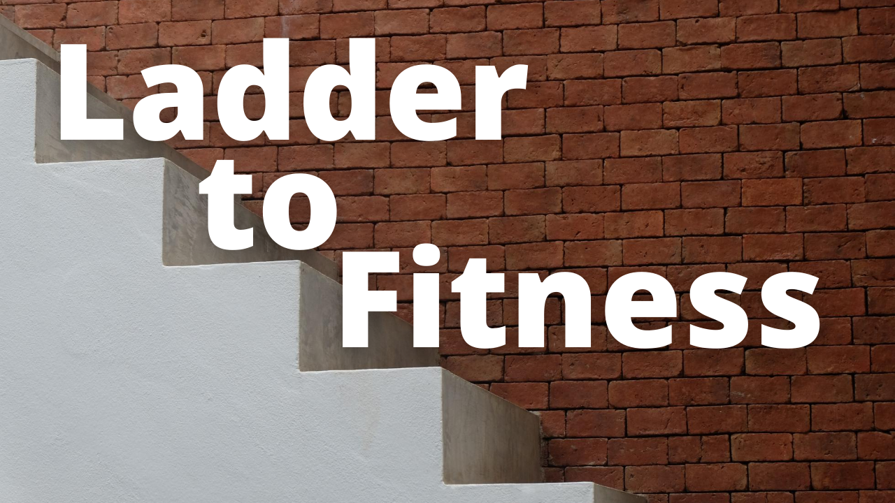 Ladder to Fitness