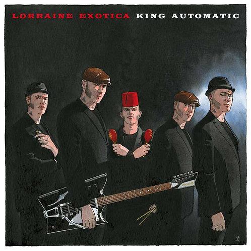 King Automatic - Lorraine Exotica