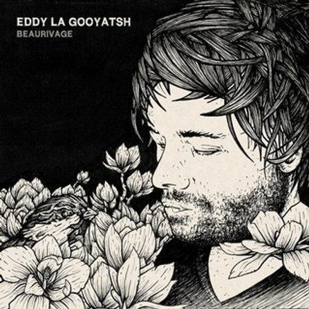 Eddy La Gooyatsh - Beaurivage