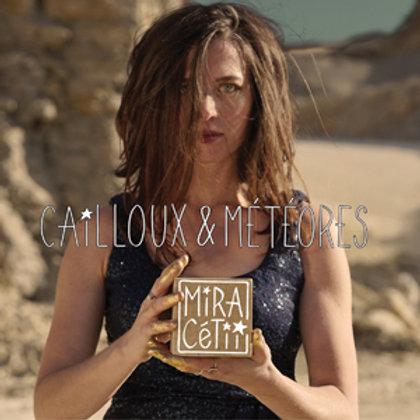 Mira Cétii- Cailloux et Météores