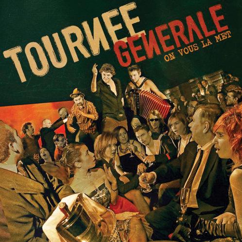 """Tournée Générale """"Tournée Générale"""""""