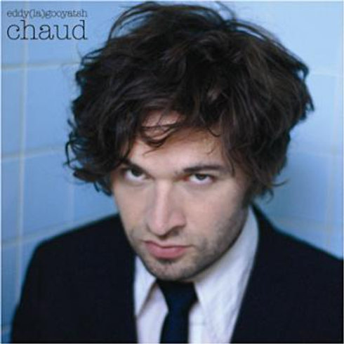 Eddy La Gooyatsh - Chaud (album)