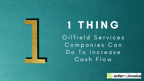 1 Thing Oilfield Services Companies Can Do to Increase Cash Flow