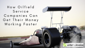 How Oilfield Service Companies Can Get Their Money Working Faster