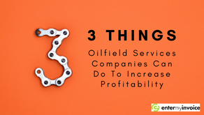 3 Things Oilfield Services Companies Can Do Immediately to Increase Profits