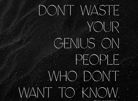 Don't Waste Your Genius
