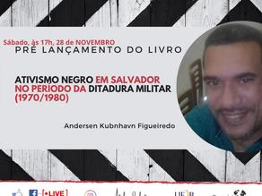Ativismo negro em Salvador no período da Ditadura Militar (1970/1980), no Atelier de Leituras