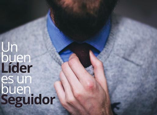 Un buen Líder es un buen Seguidor