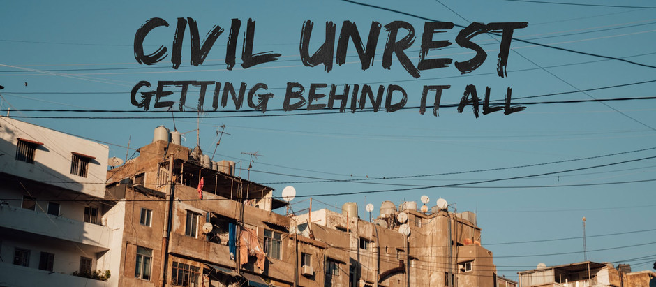 Civil Unrest: Getting Behind It All