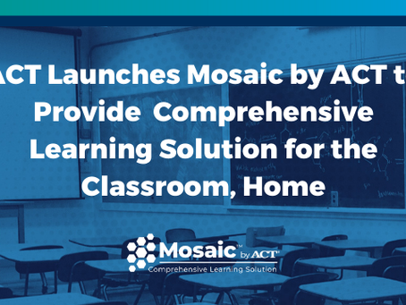 ACT launches new learning platform 'Mosaic'