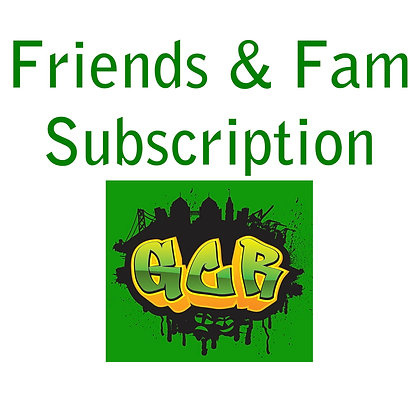 FRIENDS AND FAMILY SUBSCRIPTION