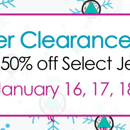 Winter Clearance Sale! Jan 16, 17, 18