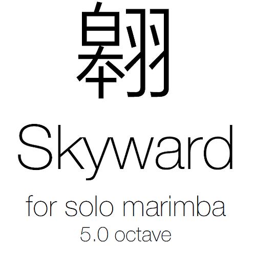 Skyward, for solo marimba (5.0 octave)