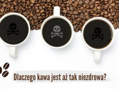 Dlaczego kawa jest aż tak niezdrowa?
