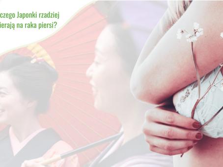 Dlaczego Japonki 5-krotnie rzadziej umierają na raka piersi?